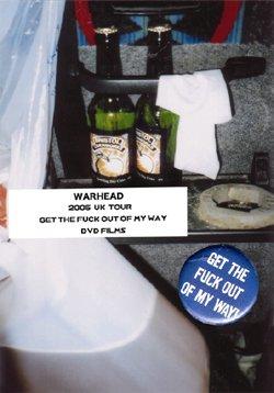 画像1: (DVD) WARHEAD / GET THE FUCK OUT OF MY WAY -2005 UK TOUR-